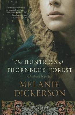 The Huntress of Thornbeck Forest - Medieval Fairy Tale 1 (Hardback)