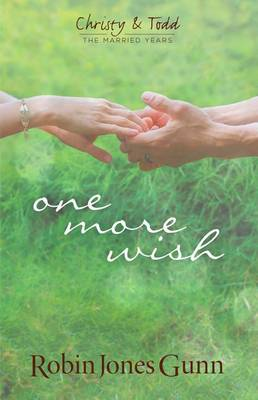 One More Wish - Christy & Todd, the Married Years 3 (Hardback)