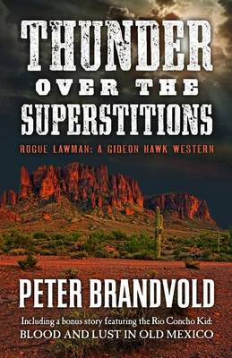 Thunder Over the Superstitions: Rogue Lawman: A Gideon Hawk Western (Hardback)