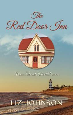 The Red Door Inn - Prince Edward Island Dreams 01 (Hardback)