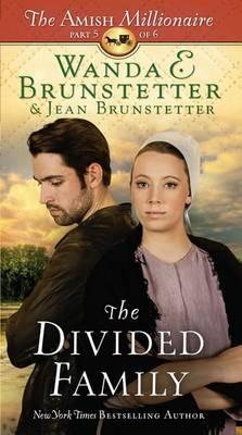 The Divided Family - Amish Millionaire 5 (Hardback)