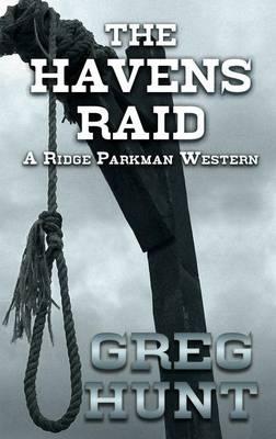 The Havens Raid - Ridge Parkman Western (Hardback)