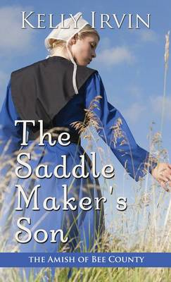 The Saddle Makers Son - Amish of Bee County 3 (Hardback)