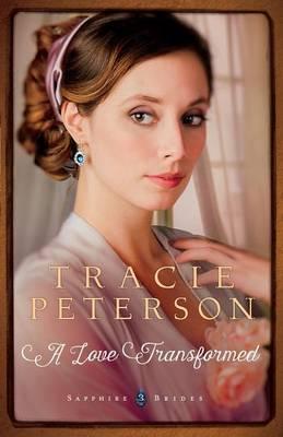 A Love Transformed - Sapphire Brides 3 (Hardback)