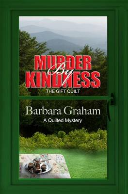Murder by Kindness: The Gift Quilt - Quilted Mysteries (Paperback)