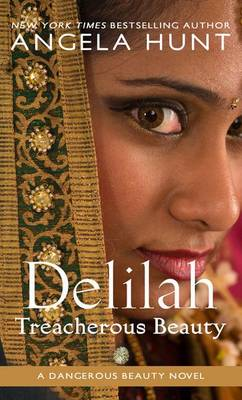 Delilah: Treacherous Beauty - Dangerous Beauty Novel 3 (Hardback)
