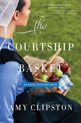 The Courtship Basket - Amish Heirloom Novel 2 (Hardback)