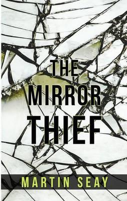 The Mirror Thief (Hardback)