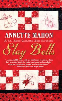 Slay Bells - St. Rose Quilting Bee Mysteries (Paperback)