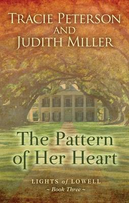 The Pattern of Her Heart - Lights of Lowell 3 (Hardback)
