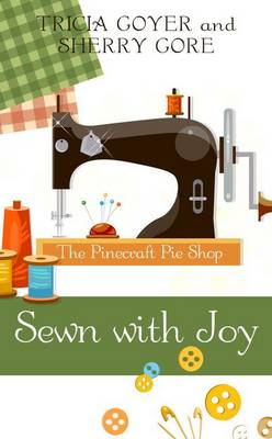 Sewn with Joy - Pinecraft Pie Shop 3 (Hardback)
