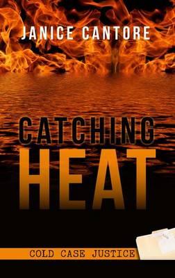 Catching Heat - Cold Case Justice 3 (Hardback)