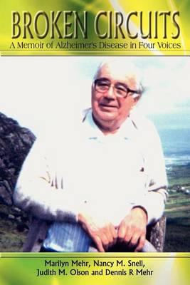 Broken Circuits: A Memoir of Alzheimer's Disease in Four Voices (Paperback)