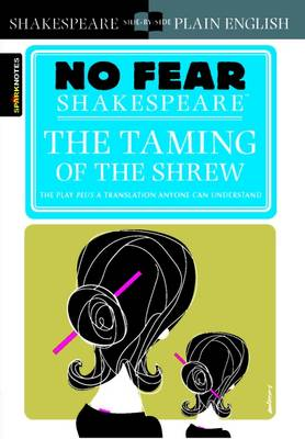 The Taming of the Shrew (No Fear Shakespeare) - No Fear Shakespeare (Paperback)
