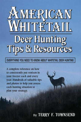 American Whitetail Deer Hunting Tips and Resources (Paperback)