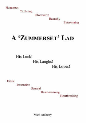 A Zummerset Lad: His Luck! His Laughs! His Loves! (Paperback)