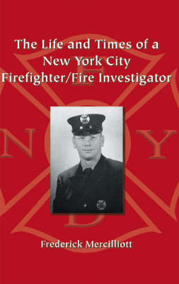 The Life and Times of a New York City Firefighter/fire Investigator (Paperback)