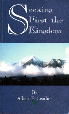 Seeking First the Kingdom (Paperback)