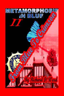 From Blue to Crimson: Bk. 2: Metamorphosis in Blue (Paperback)