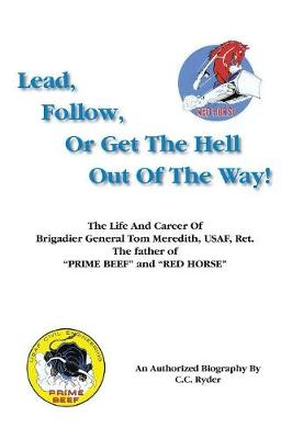 Lead, Follow or Get the Hell Out of the Way (Paperback)