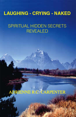 Laughing-crying-naked: Spiritual Hidden Secrets Revealed (Paperback)