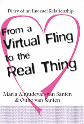 From a Virtual Fling to the Real Thing: Diary of an Internet Relationship (Paperback)