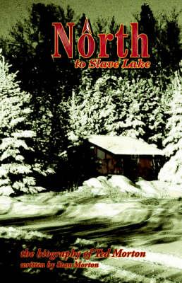 North to Slave Lake (Paperback)