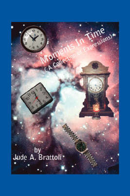 Moments in Time: A Collection of Expressions (Paperback)
