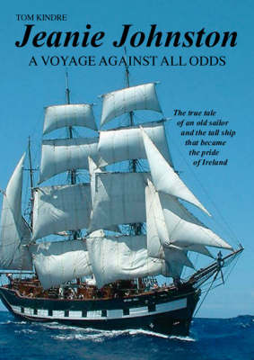 Jeanie Johnston: A Voyage against All Odds (Paperback)