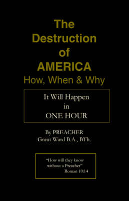 The Destruction of America: How, When and Why (Paperback)