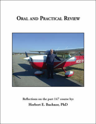 Oral and Practical Review: Reflections on the Part 147 Course (Paperback)