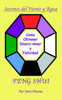 Feng Shui: The Spanish Language Guide to a Better Life (Paperback)