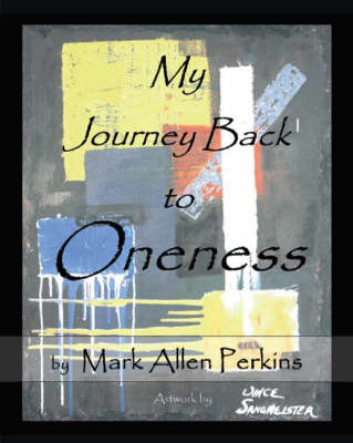 My Journey Back to Oneness (Paperback)