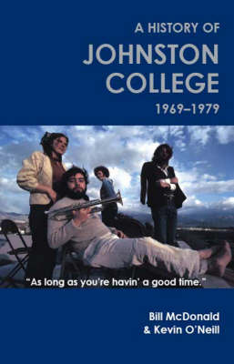 As Long as You're Havin' a Good Time: A History of Johnston College,1969-1979 (Paperback)
