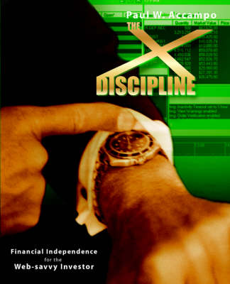 The X-Discipline: Financial Independence for the Web-Savvy Investor (Paperback)