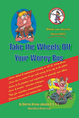 Take the Wheels Off Your Worry Bus: Attack Anxiety with Humour (Paperback)