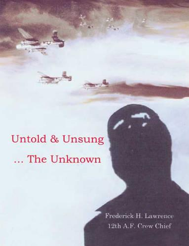 Untold and Unsung: The Unknown (Paperback)