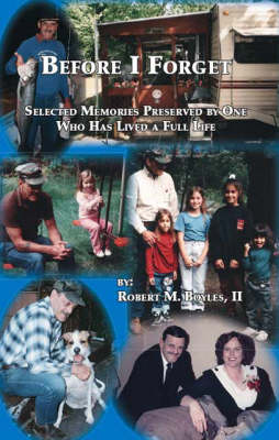 Before I Forget: Preserved Memories of One Who Has Lived a Full Life (Paperback)