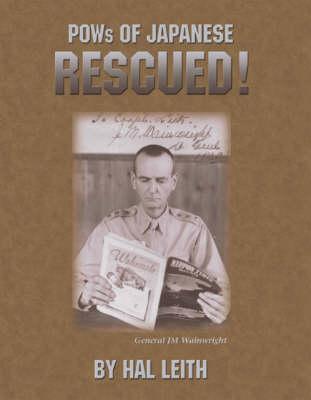 POWs of Japanese, Rescued!: General J. M. Wainwright (Paperback)