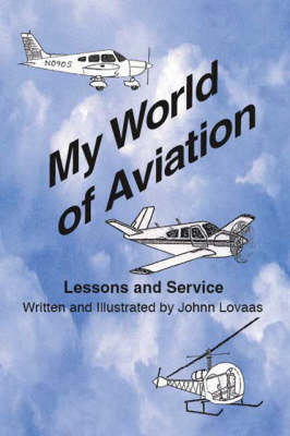 My World of Aviation: Lessons and Service (Paperback)