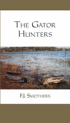 The Gator Hunters (Paperback)