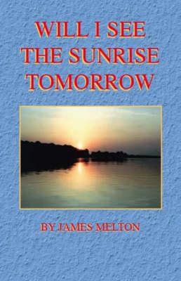 Will I See the Sunrise Tomorrow (Paperback)