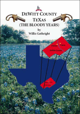 DeWitt County, Texas: The Bloody Years (Paperback)