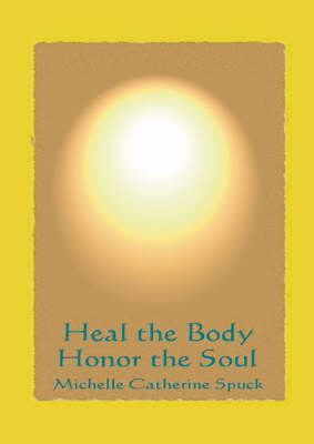 Heal the Body: Honor The Soul (Paperback)