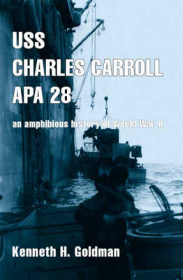USS Charles Carroll Apa28: An Amphibious History of World War II (Paperback)
