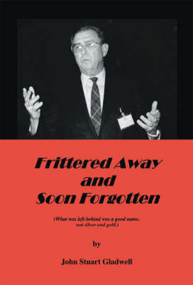 Frittered Away and Soon Forgotten (Paperback)