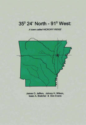 35 Degrees 24 Minutes North - 91 Degrees West: A Town Called Hickory Ridge (Paperback)