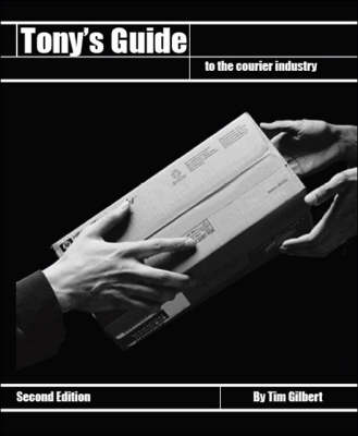 Tony's Guide to the Courier Industry (Paperback)