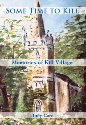 Some Time to Kill: Memories of Kill Village (Paperback)