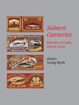 Salmon Canneries: British Columbia North Coast (Paperback)